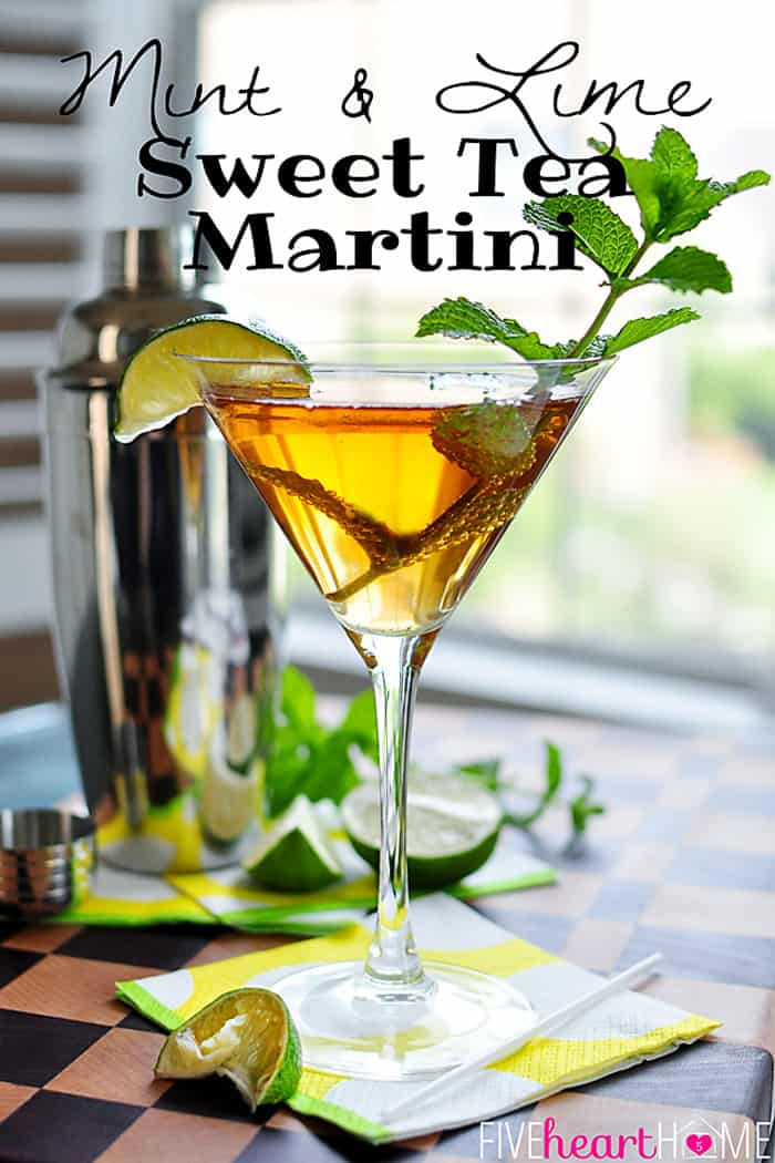 Mint and Lime Sweet Tea Martini ~ made with sweet tea vodka, mint simple syrup, and a squeeze of lime  |  {Five Heart Home}