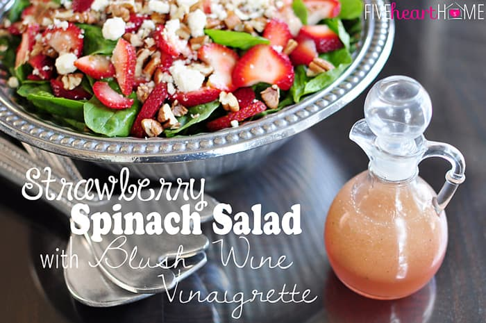 Strawberry Spinach Salad with Toasted Pecans, Feta Cheese, & Blush Wine Vinaigrette