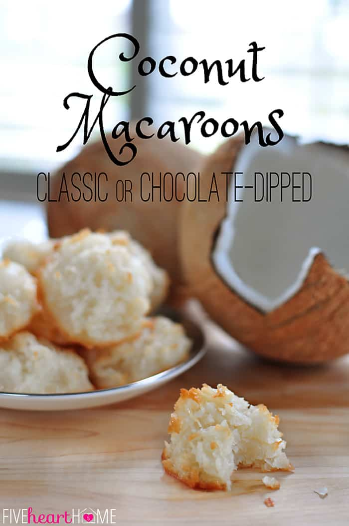Coconut Macaroons ~ Classic or Chocolate-Dipped | {Five Heart Home}