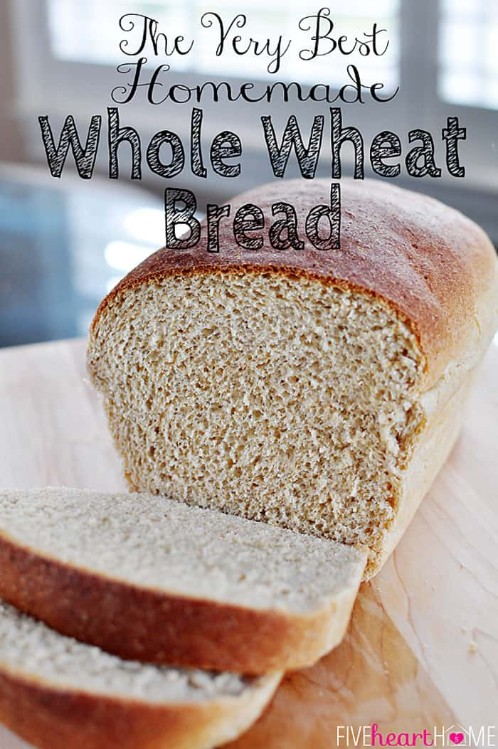 The Very Best Homemade Whole Wheat Bread ~ this 100% whole wheat bread ...