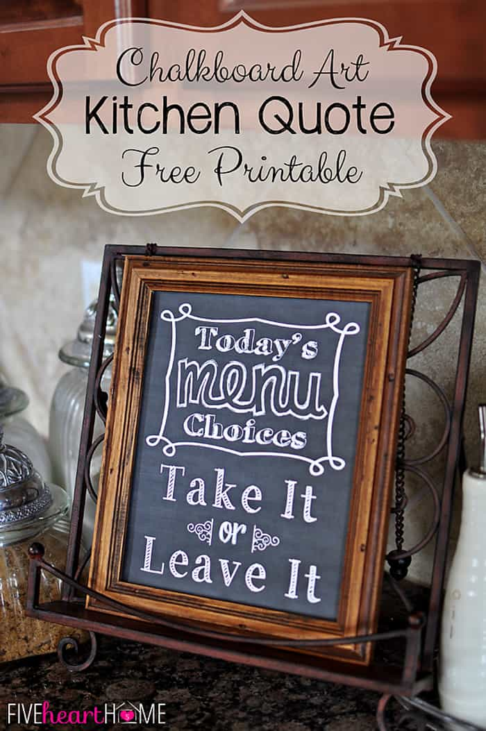 Chalkboard Art Kitchen Quote: Take It Or Leave It ~ Free Printable | {Five