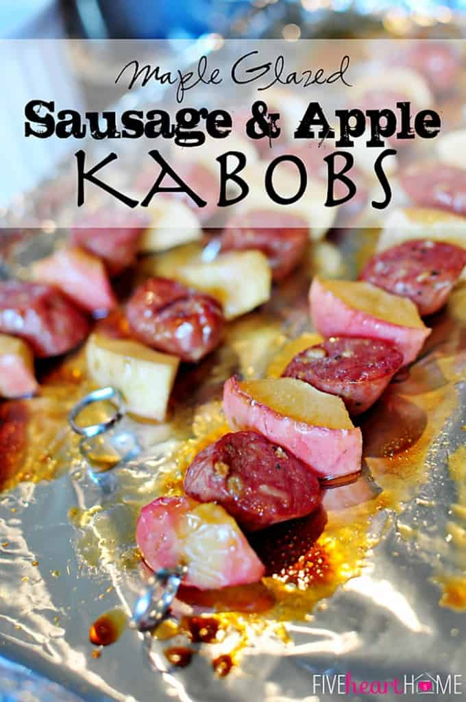 Maple Glazed Sausage and Apple Kabobs ~ slices of chicken apple sausage are alternated with apple chunks, brushed with maple syrup, and roasted on skewers | {Five Heart Home}