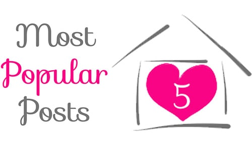 Most Popular Posts of Five Heart Home