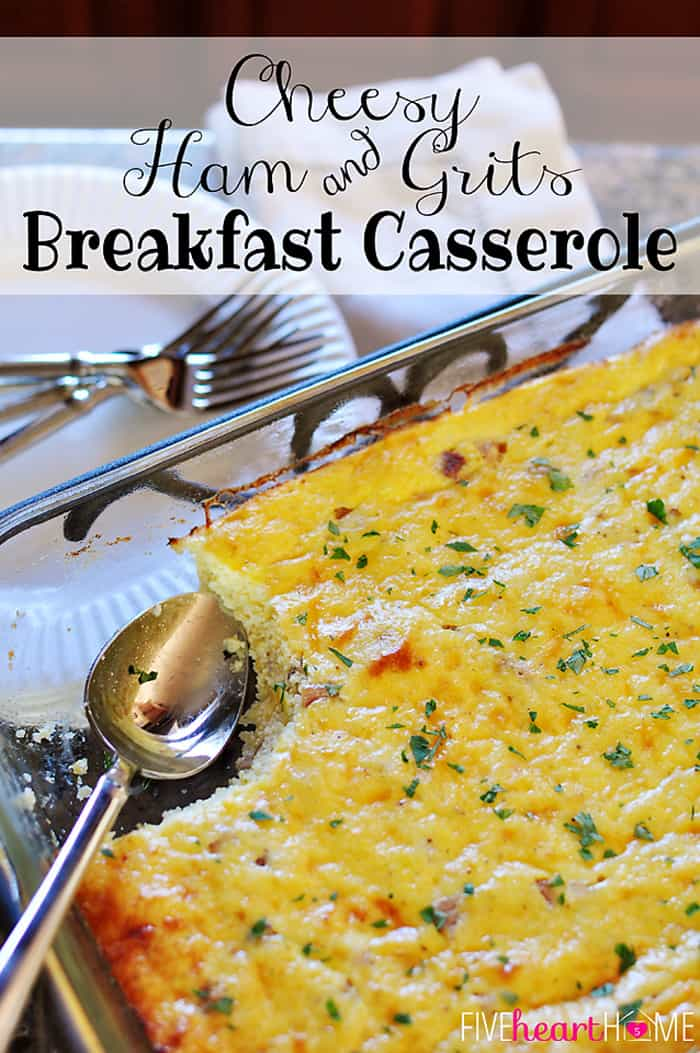 Cheesy Ham and Grits Breakfast Casserole | {Five Heart Home}