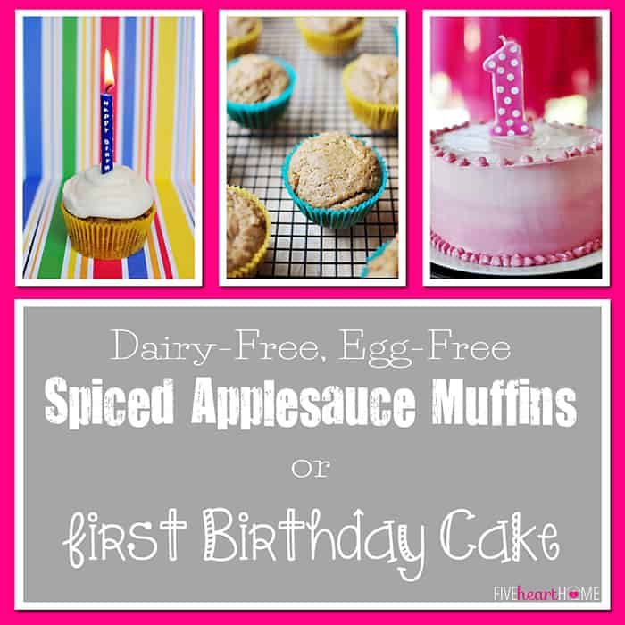 Dairy-Free Egg-Free Spiced Applesauce Muffins OR First Birthday Applesauce Cake, collage of photos with text