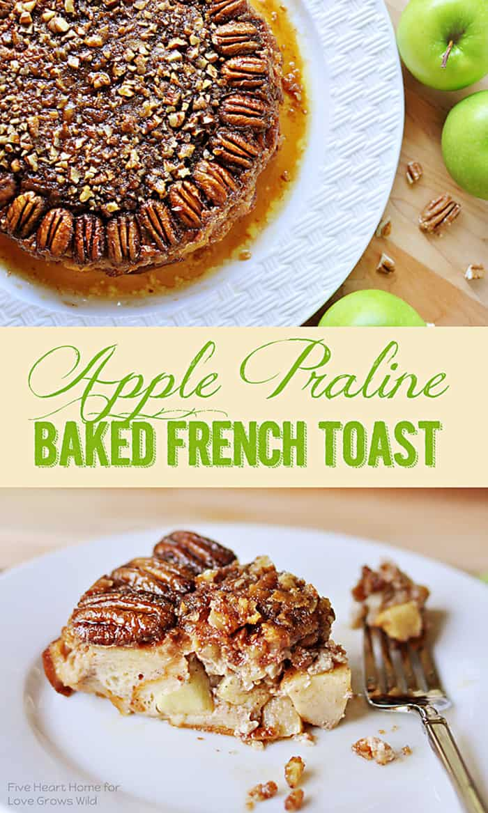 This Apple Praline Baked French Toast turns regular french toast into something decadent and absolutely delicious!