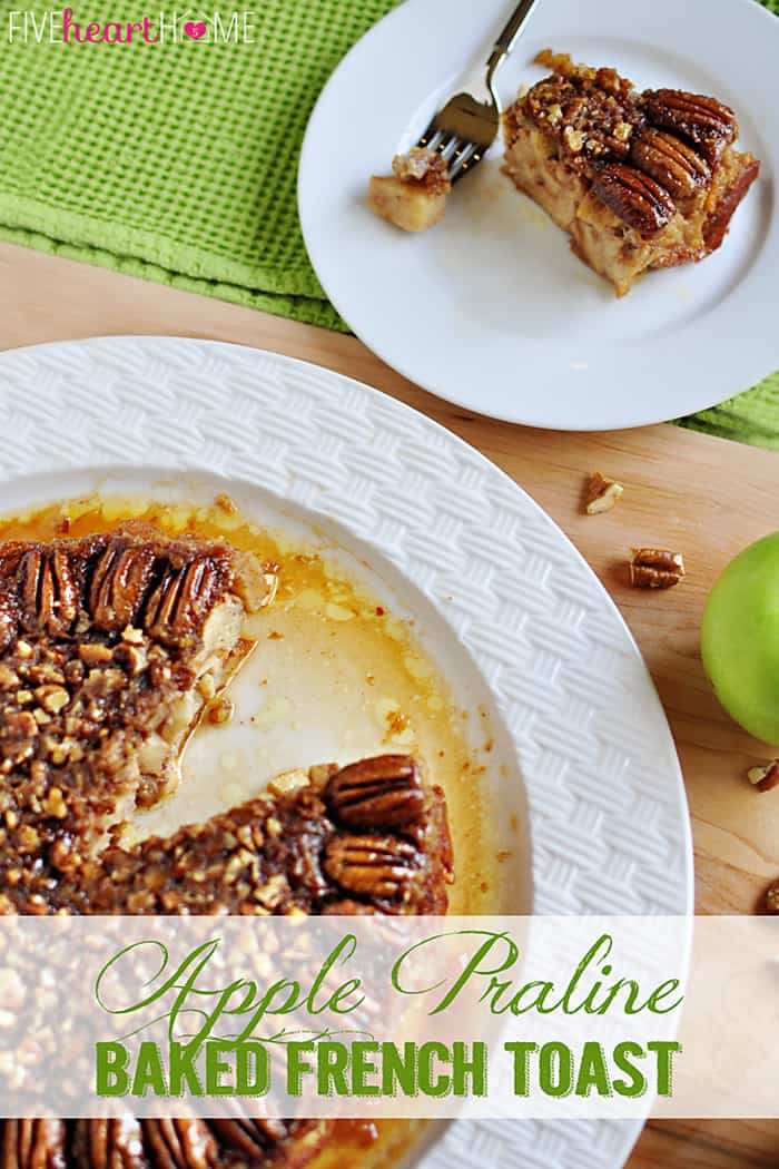 Apple Praline Baked French Toast | {Five Heart Home for Love Grows Wild}