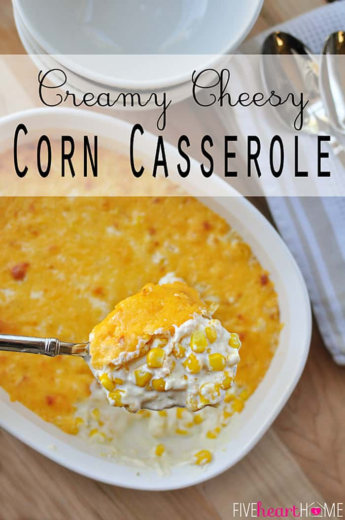 Creamy Cheesy Corn Casserole ~ decadent with cream cheese and cheddar, this corn is perfect as a holiday side dish and can even be made in the crock pot | {Five Heart Home}