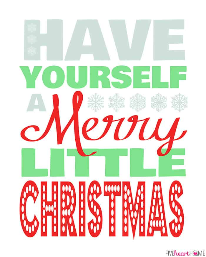 Free Christmas Printable ~ Have Yourself A Merry Little Christmas | {Five Heart Home}