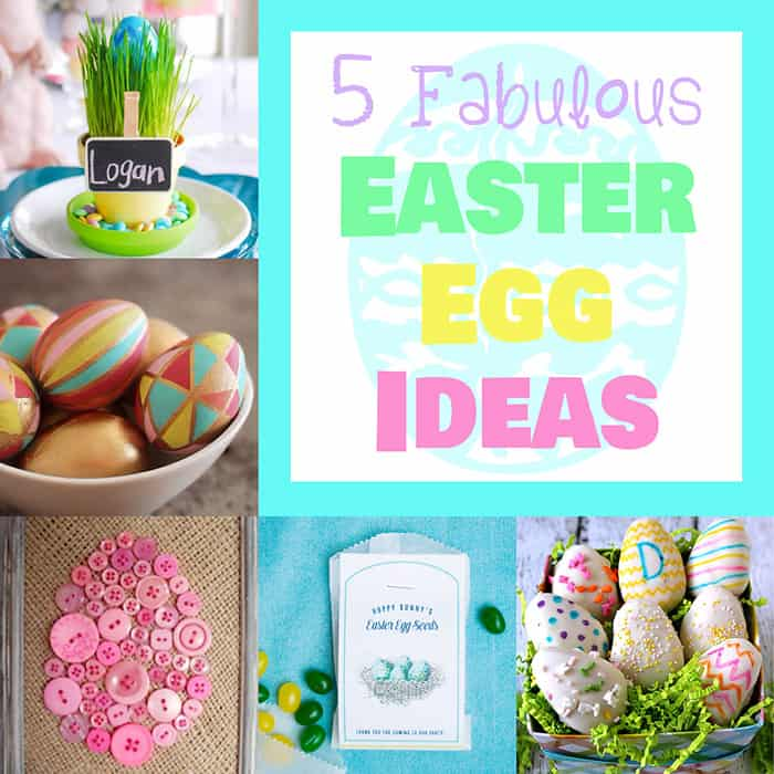 5 Fabulous Easter Egg Ideas | Moonlight and Mason Jars Link Party