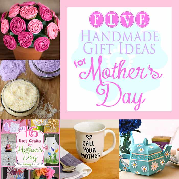 5 Handmade Gift Ideas for Mother's Day