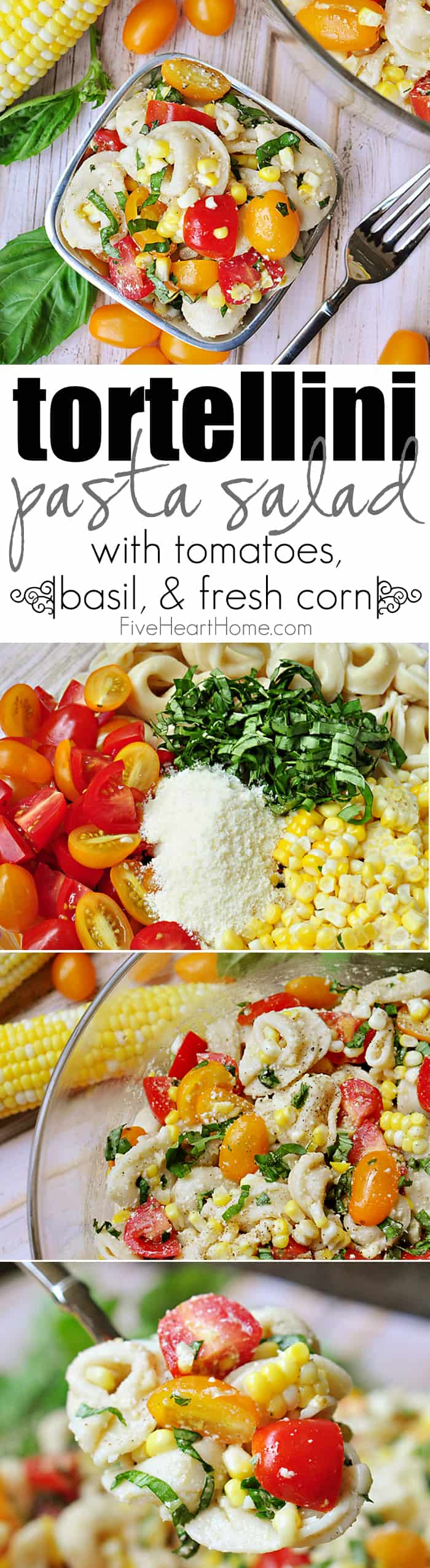 Tortellini Pasta Salad with Tomatoes, Basil, and Fresh Corn Collage with Text Overlay