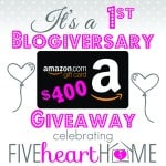 Come enter the $400 Amazon Gift Card GIVEAWAY to celebrate the 1st Blogiversary of FiveHeartHome.com