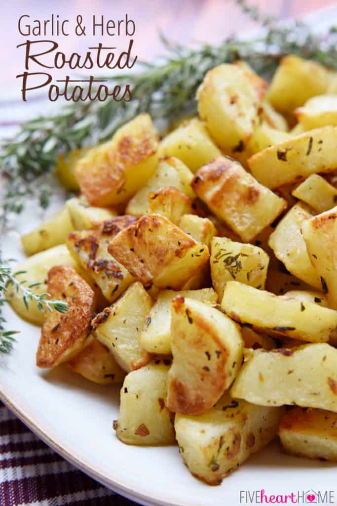 Garlic and Herb Roasted Potatoes ~ a simple, delicious side dish flavored with fresh rosemary and thyme   FiveHeartHome.com
