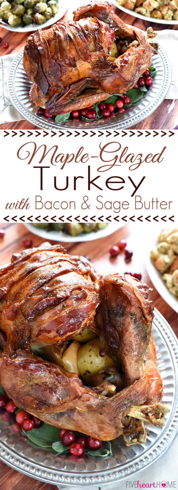 Maple-Glazed Turkey with Bacon and Sage Butter ~ tender, juicy, and shingled with bacon, this is the BEST Thanksgiving turkey recipe you'll ever try! | FiveHeartHome.com via @fivehearthome