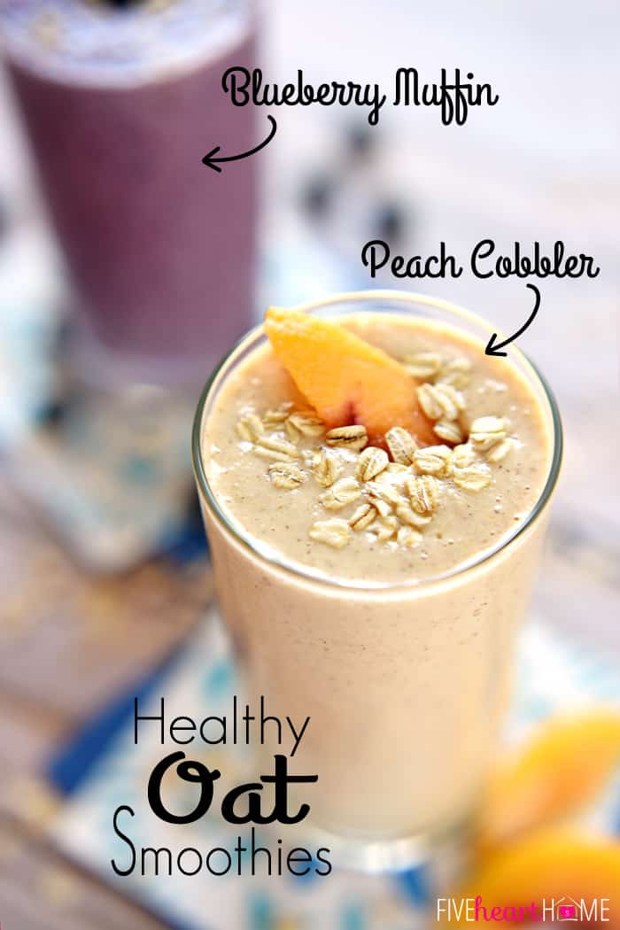 Oat-Smoothies-Recipe-Peach-Cobbler-Smoothie-Blueberry-Muffin-Smoothie ...