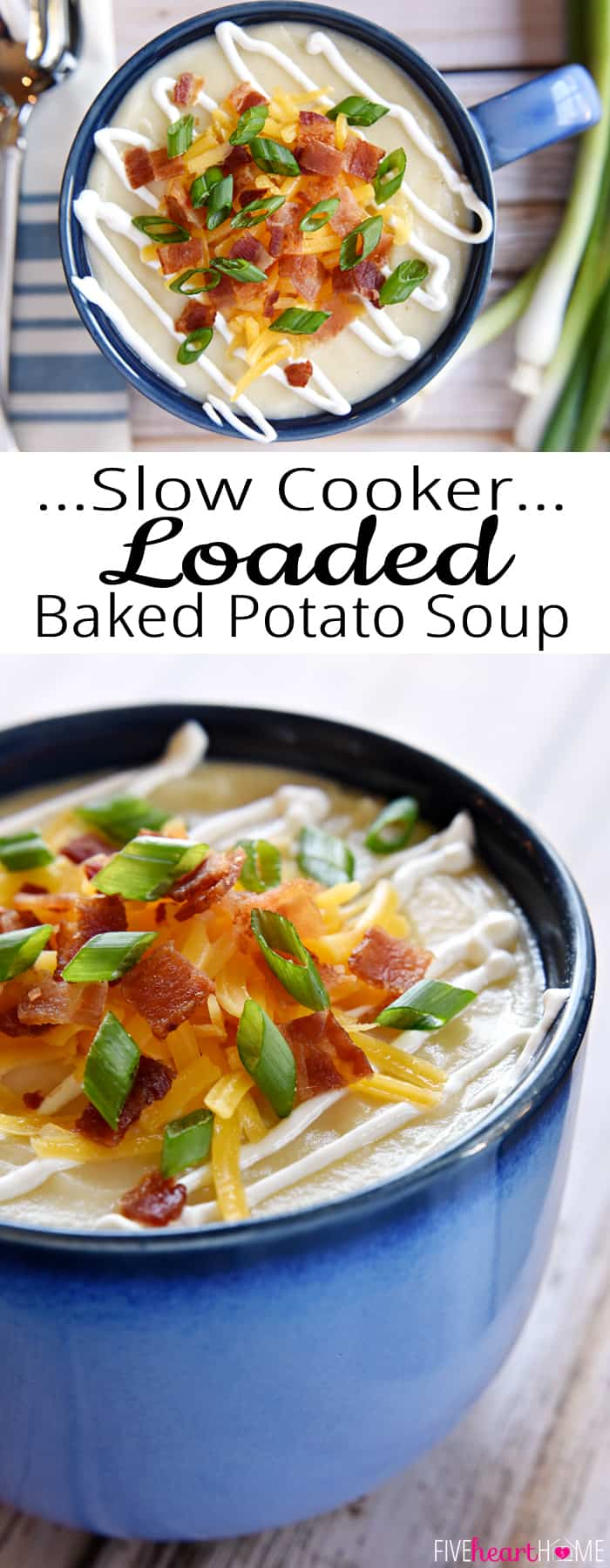 Slow Cooker Loaded Baked Potato Soup ~ a smooth and creamy crock pot soup garnished with a variety of toppings, from sour cream and shredded cheese to crispy bacon and green onions | FiveHeartHome.com via @fivehearthome