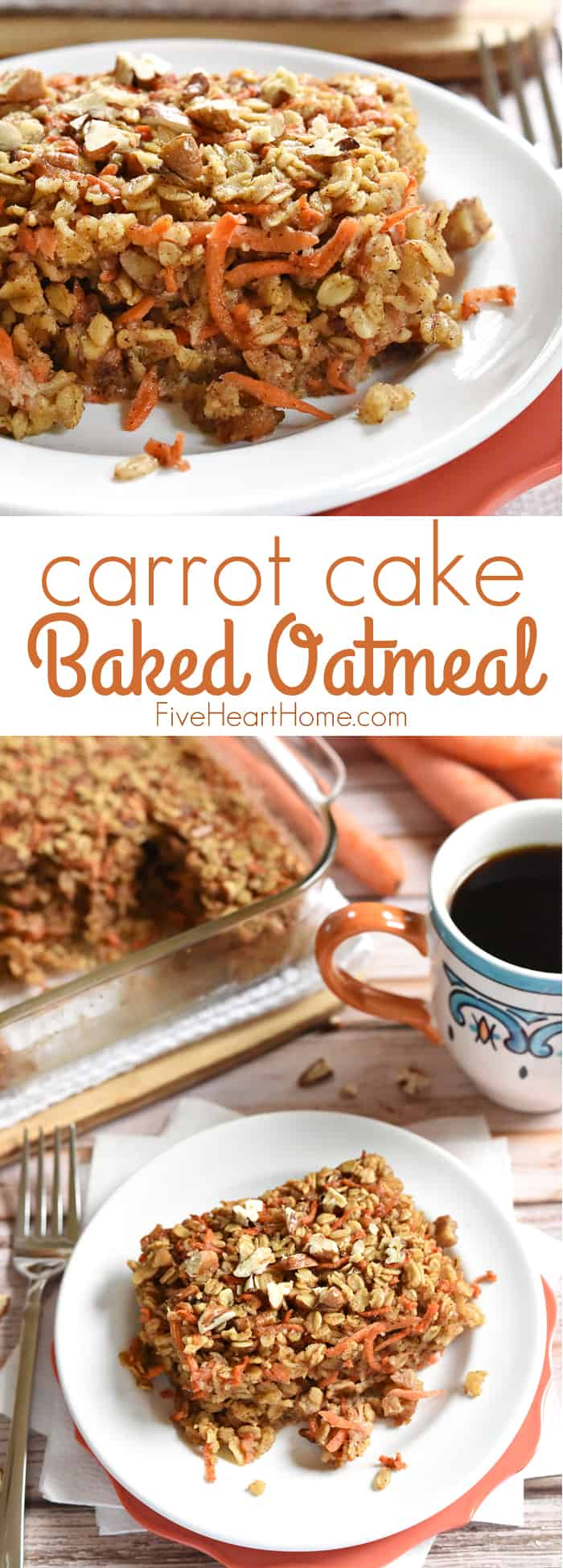 Carrot Cake Baked Oatmeal ~ a tasty, wholesome breakfast recipe featuring rolled oats, grated carrots, coconut oil, and maple syrup, with flavors of the classic dessert | FiveHeartHome.com