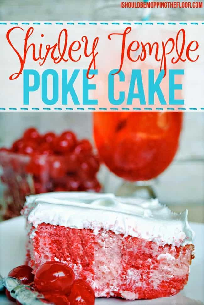 Shirley Temple Poke Cake