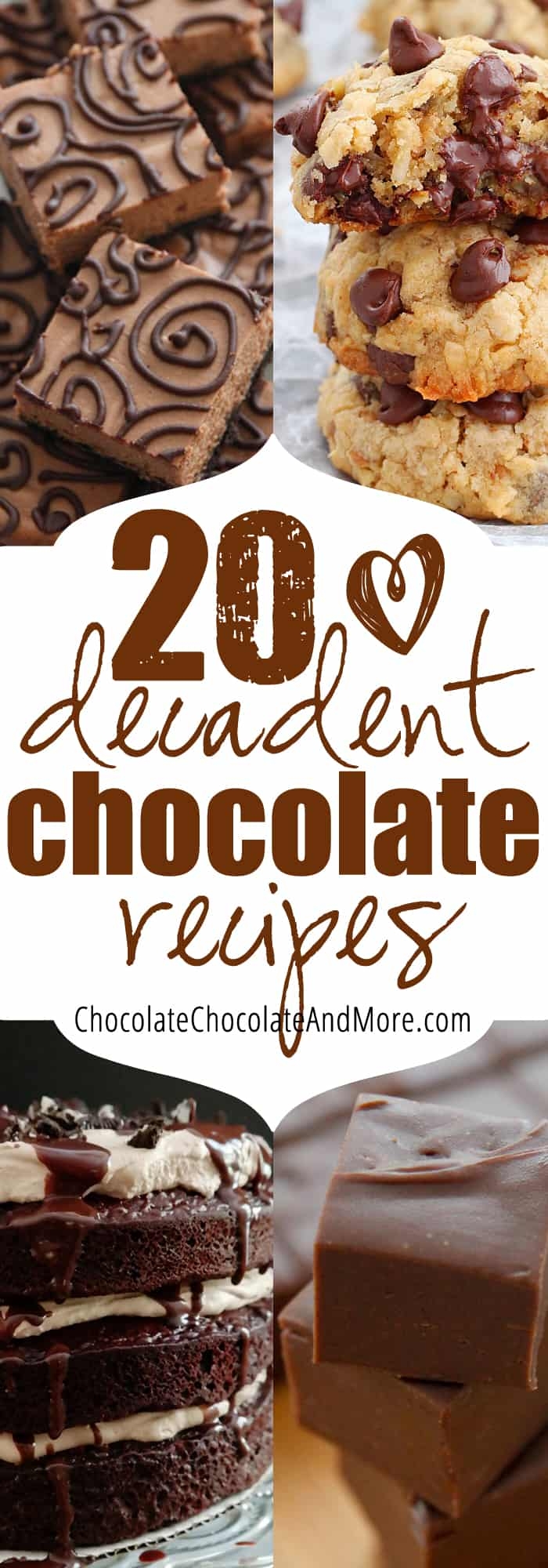 20 Decadent Chocolate Recipes by ChocolateChocolateAndMore.com Collage with Text Overlay