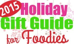 Holiday Gift Guide for Foodies + My Favorite Things GIVEAWAY!
