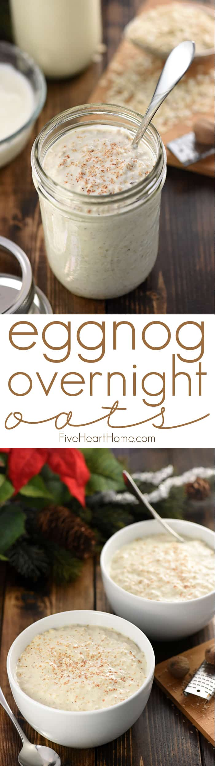 Eggnog Overnight Oats ~ with just five ingredients and two minutes of prep before bed, you can wake up to a creamy, wholesome, ready-to-eat holiday breakfast! | FiveHeartHome.com via @fivehearthome