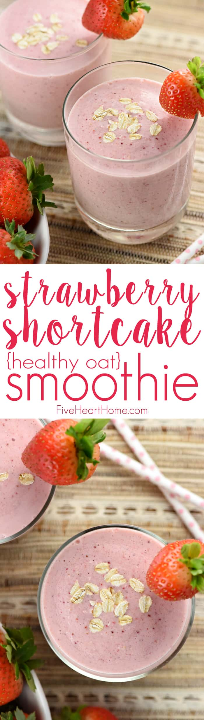 Strawberry Shortcake Smoothie ~ this healthy oat smoothie boasts fiber, protein, and vitamins yet tastes like a freshly baked treat! | FiveHeartHome.com