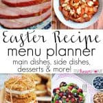 The Ultimate Easter Recipe Menu Planner ~ main dishes, side dishes, desserts, recipes to use up leftover ham and hard-boiled eggs, and MORE! | FiveHeartHome.com