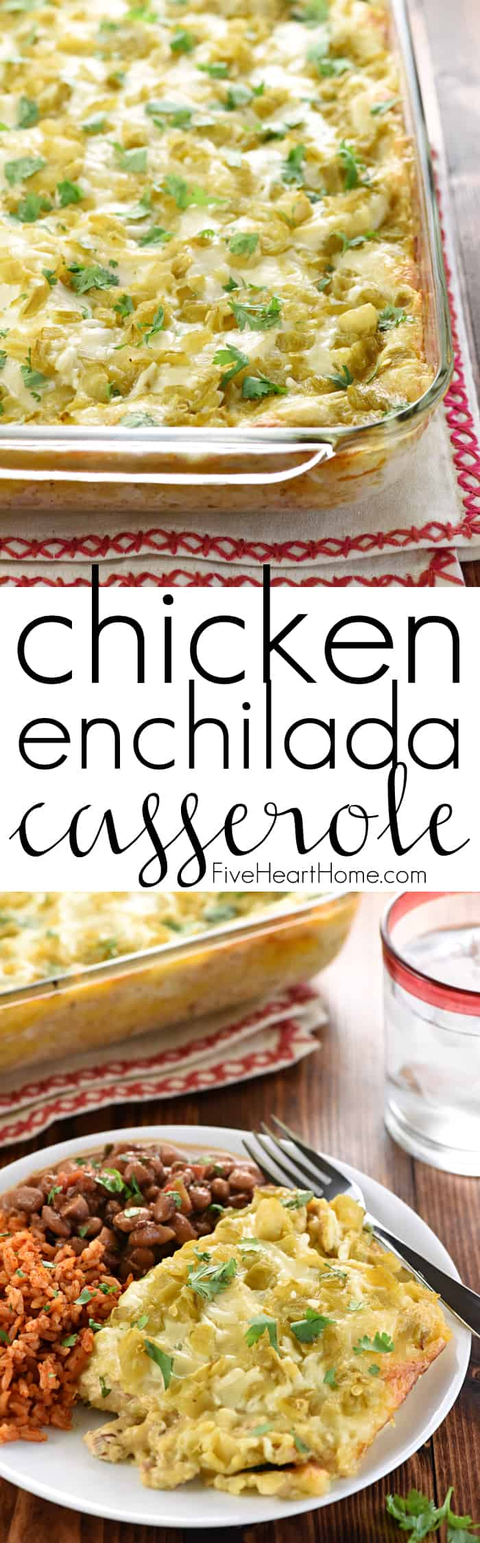 Chicken Enchilada Casserole ~ salsa verde, green chiles, and a creamy homemade sauce make this stacked Chicken Enchilada Casserole as delicious as the original without all the work of rolling them! | FiveHeartHome.com
