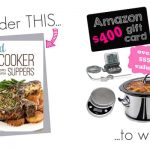 Real Food Slow Cooker Suppers: Cookbook Pre-Order Giveaway ~ prize pack includes an Amazon gift card, a touch-screen slow cooker, an immersion blender, a digital food thermometer, and a food scale | FiveHeartHome.com