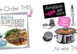 Real Food Slow Cooker Suppers Pre-Order GIVEAWAY!