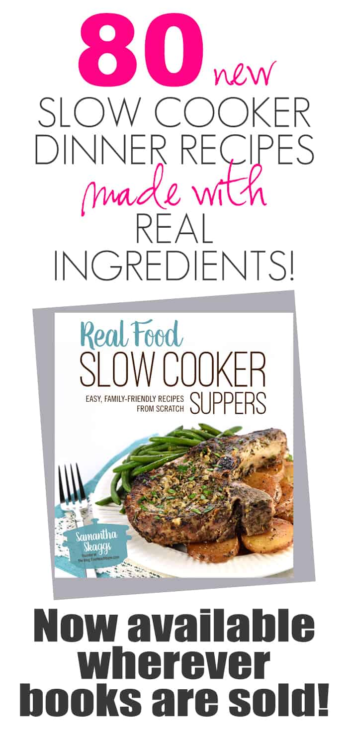 Real Food Slow Cooker Suppers Cookbook ~ 80 brand new, easy, from-scratch, family-friendly, slow cooker dinner recipes using real, unprocessed ingredients! | FiveHeartHome.com