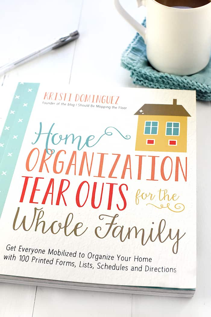Home Organization Tear Outs for the Whole Family, by Kristi Dominguez ~ a useful, practical book to help you organize your house and your life!