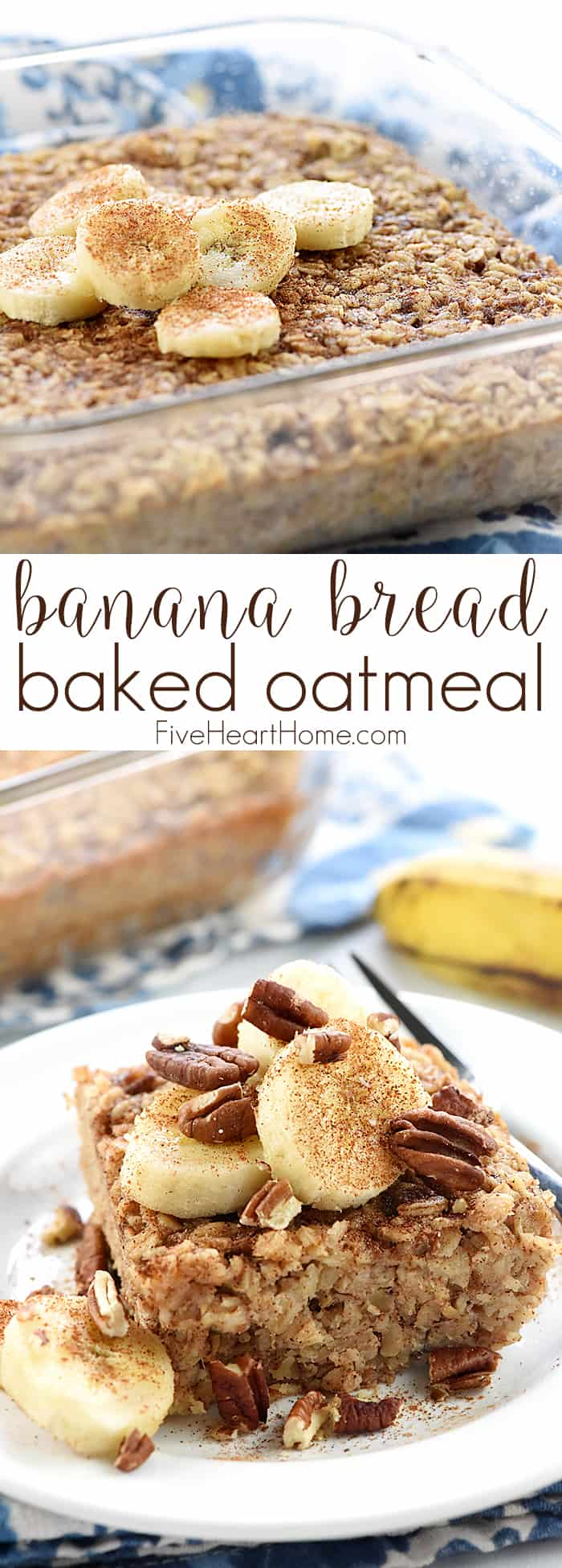 Banana Baked Oatmeal ~ boasts the delicious flavor of banana bread, but it's made with wholesome oats, pecans, and coconut oil for a healthy, filling breakfast or brunch recipe! | FiveHeartHome.com via @fivehearthome