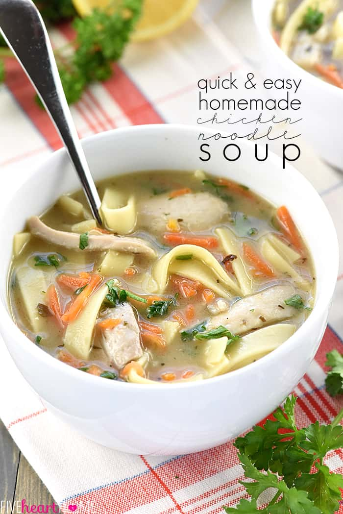 Quick & Easy Homemade Chicken Noodle Soup ~ a delicious, nourishing, cold-buster recipe for getting well soon! | FiveHeartHome.com
