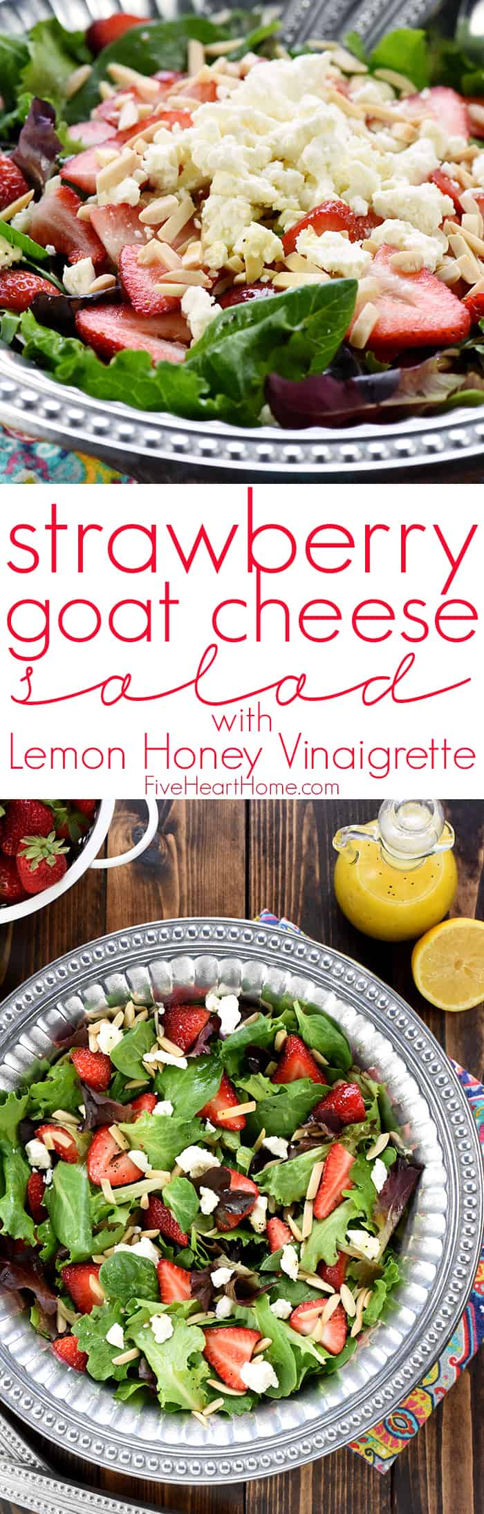 Strawberry Goat Cheese Salad with Toasted Almonds & Lemon Honey Vinaigrette ~ loaded with vibrant colors, delicious flavors, and contrasting textures for a lovely addition to your spring or summer table! | FiveHeartHome.com