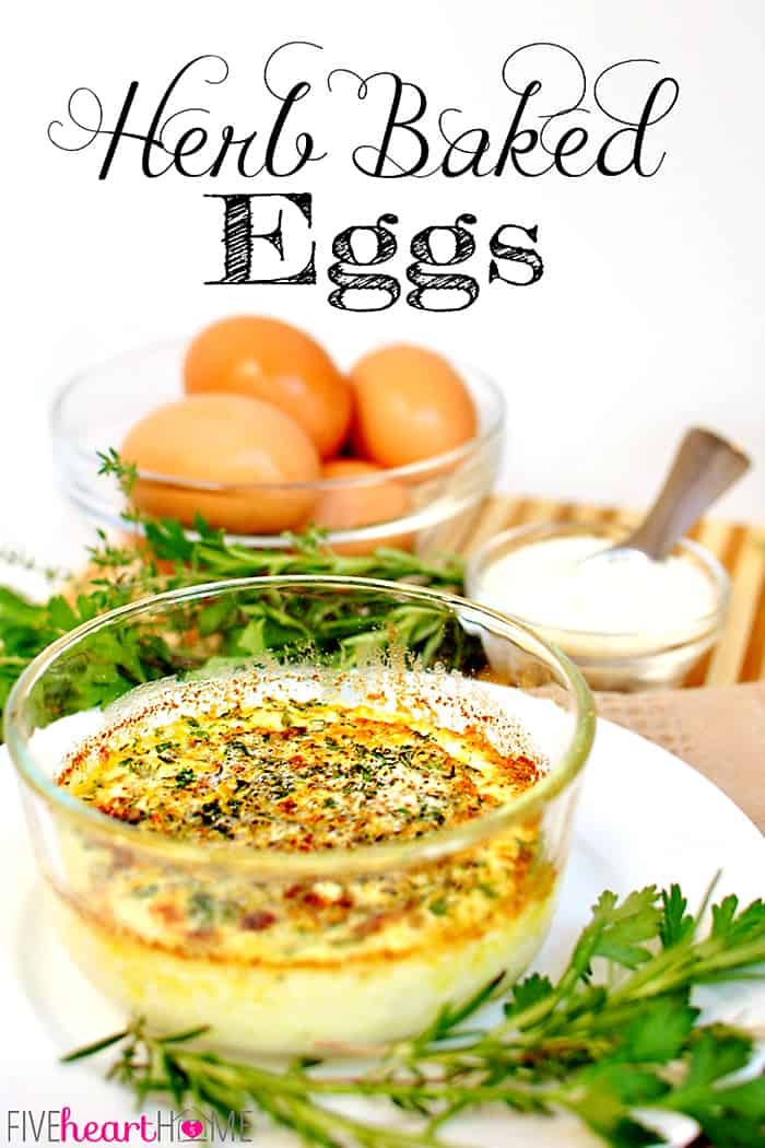 Herb-Baked Eggs ~ a taste of Paris, these eggs are coddled in butter & cream before getting topped with a mixture of fresh herbs, garlic, and Parmesan cheese and then hitting the broiler! | FiveHeartHome.com