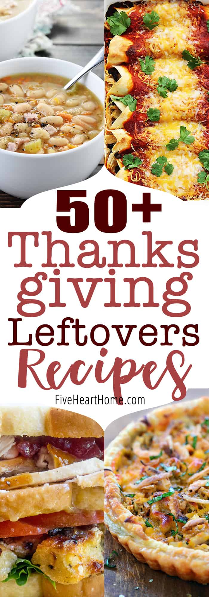 50+ Thanksgiving Leftovers Recipes ~ enjoy this round-up of recipes for using up the leftovers from Thanksgiving, Christmas, and other holiday meals, from turkey to ham to veggies and more! | FiveHeartHome.com
