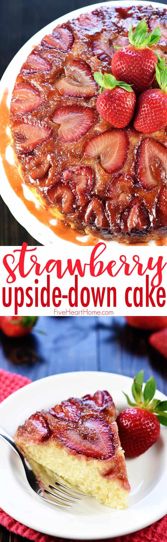 Strawberry Upside-Down Cake ~ a delicious twist on a classic recipe, showcasing fresh strawberries in place of pineapple for an easy spring or summer dessert! | FiveHeartHome.com via @fivehearthome