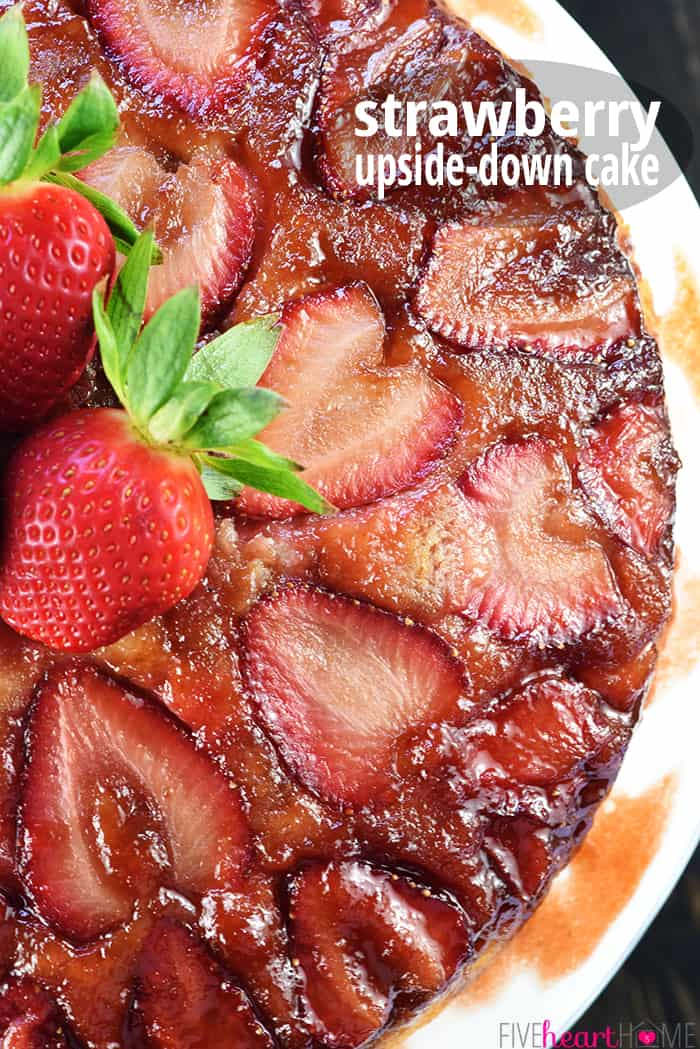 Strawberry Upside-Down Cake Recipe ~ a delicious twist on a classic, showcasing fresh strawberries in place of pineapple for an easy spring or summer dessert! | FiveHeartHome.com