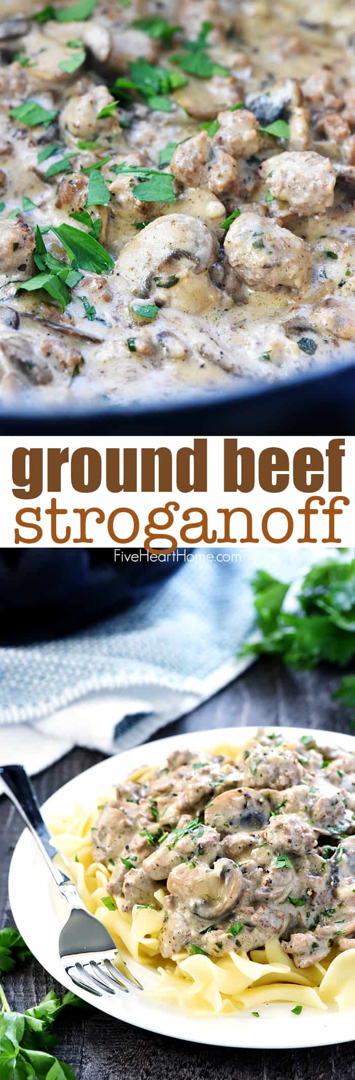 Ground Beef Stroganoff ~ a delicious, quick and easy version of the classic, loaded with garlicky mushrooms and finished off with a silky sour cream sauce! | FiveHeartHome.com