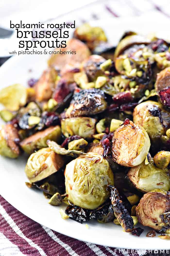 Balsamic Roasted Brussels Sprouts with Pistachios & Cranberries Recipe ~ crispy and addictive, this special holiday side dish is perfect for Thanksgiving or Christmas but also easy enough for everyday! | FiveHeartHome.com