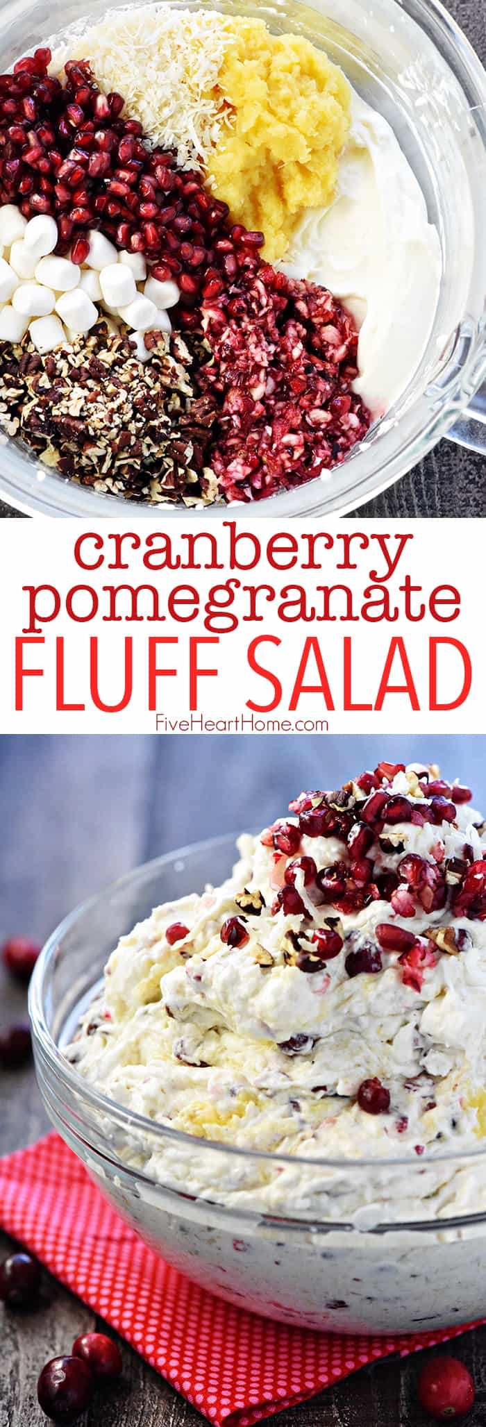 Cranberry Pomegranate Fluff Salad ~ a new twist on the classic recipe, loaded with tart cranberries, sweet pomegranate arils, crushed pineapple, toasty pecans, chewy coconut, fluffy marshmallows, and fresh whipped cream for a delicious holiday side dish! | FiveHeartHome.com