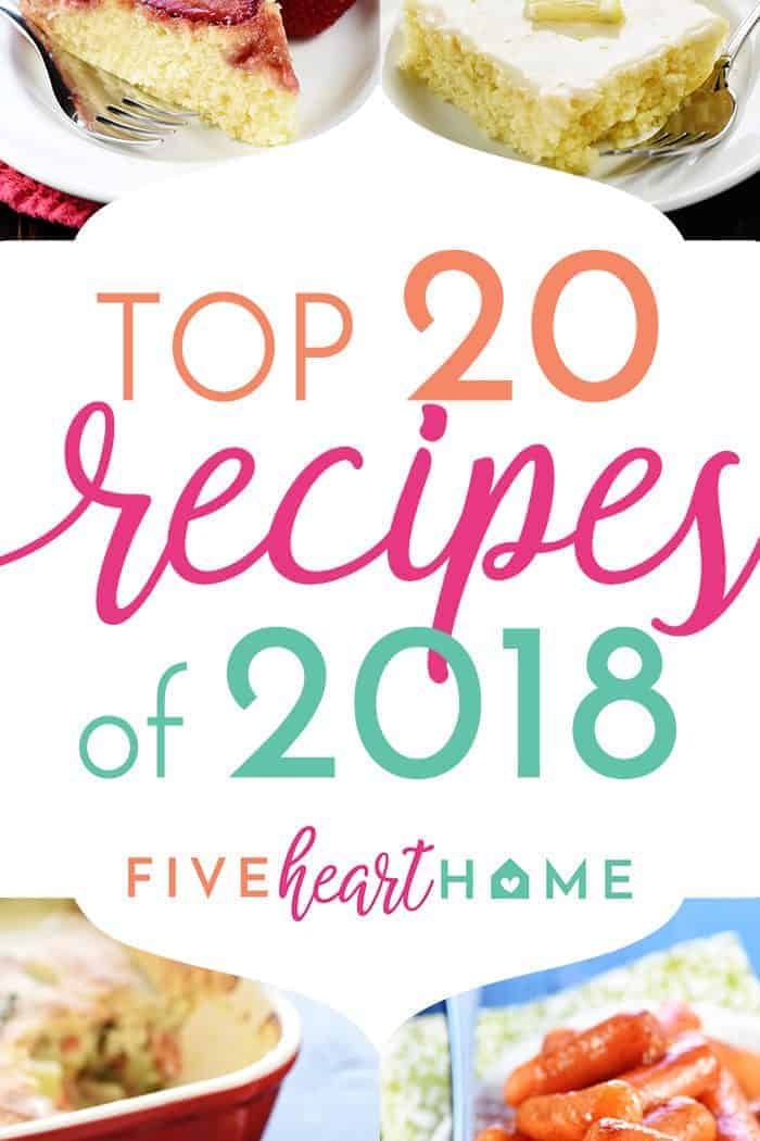 Top 20 Recipes of 2018 at FiveHeartHome.com