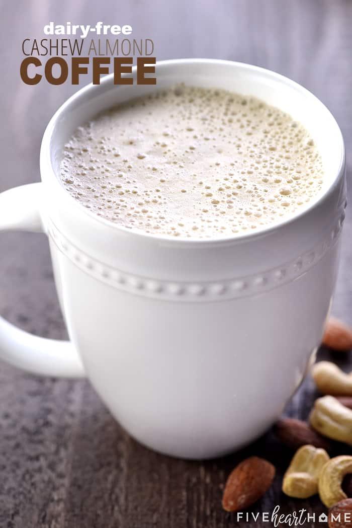 Dairy Free Almond Cashew Coffee