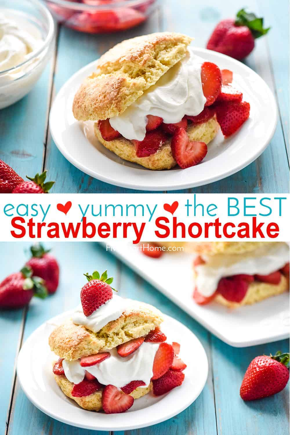 The BEST Easy Strawberry Shortcake Recipe ~ collage with text
