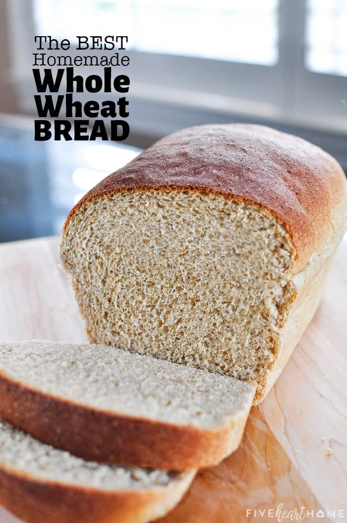 The Very BEST Whole Wheat Bread with text overlay