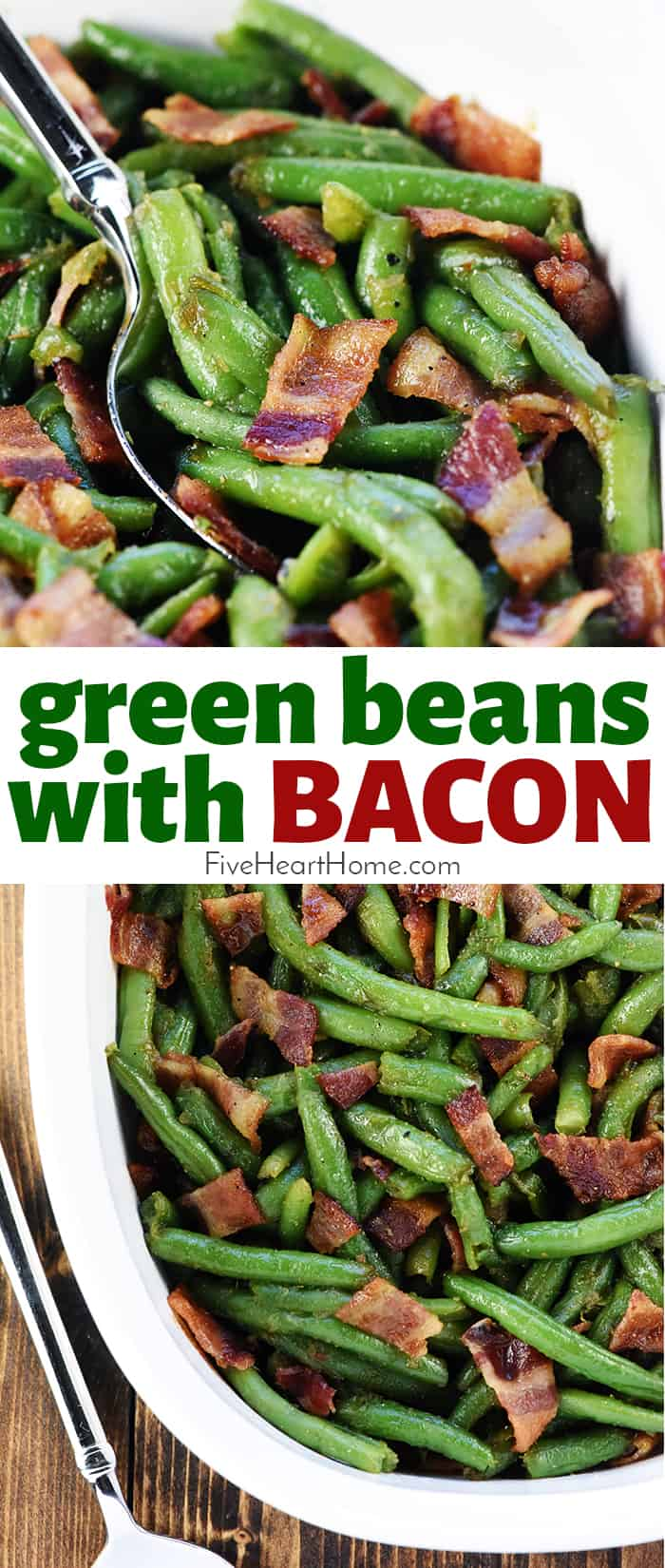 Green Beans with Bacon ~ a delicious green bean casserole that makes a perfect holiday side dish recipe, featuring fresh green beans and crispy bacon in a sweet & savory brown sugar glaze! | FiveHeartHome.com via @fivehearthome
