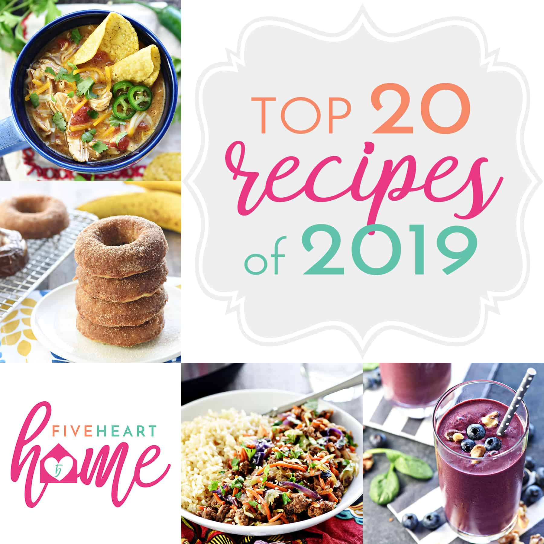 Five Heart Home Top 20 Recipes of 2019 Square Collage
