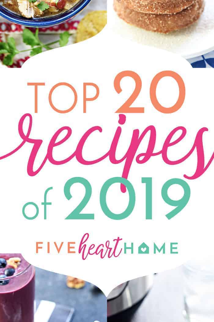 Five Heart Home Top 20 Recipes of 2019